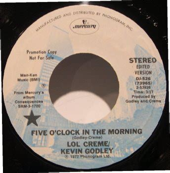 Lol Creme/Kevin Godley – Five O'Clock In The Morning/The